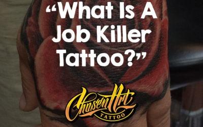 What is a Job Killer Tattoo?