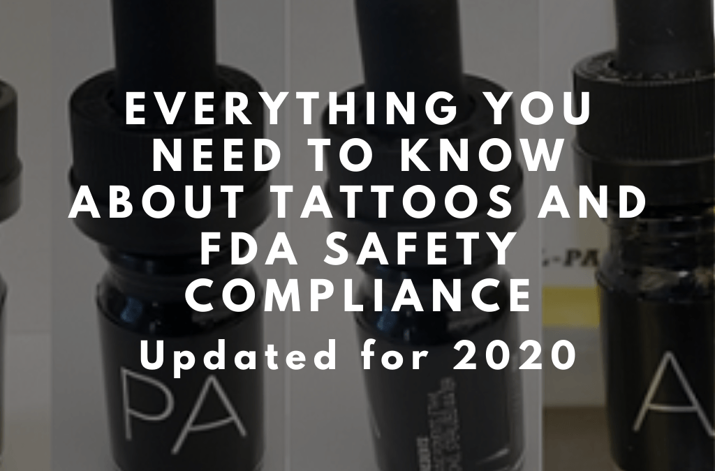 Everything You Need to Know About Tattoos and FDA Safety Compliance